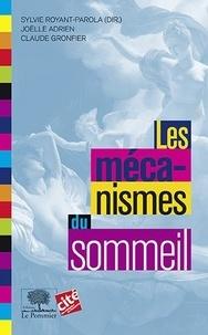 Sylvie Royant-Parola et Joëlle Adrien - Les mécanismes du sommeil.