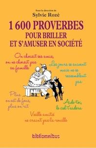 Sylvie Rozé - BIBLIOMNIBUS  : 1600 proverbes pour briller et s'amuser en société.
