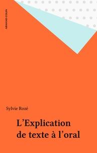 Sylvie Rozé - L'explication de textes à l'oral.