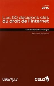 Sylvie Rozenfeld - Les 50 décisions clés du droit de l'Internet.