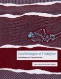 Sylvie Sagnes - L'archéologue et l'indigène - Variations sur l'autochtonie.