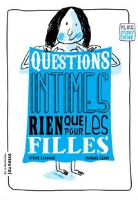 Sylvie Sargueil et Jacques Azam - Questions intimes de filles, rien que pour les filles.