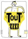 Sylvie Sargueil et Jacques Azam - Tout sur le zizi.