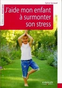 Jaide mon enfant à surmonter son stress - 39 exercices pour se relaxer, se recentrer, récupérer, se ressourcer.pdf