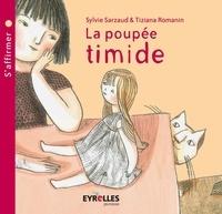 Sylvie Sarzaud et Tiziana Romanin - La poupée timide - S'affirmer.