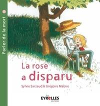 La rose a disparu- Parler de la mort - Sylvie Sarzaud |