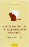Sylvie Sarzaud - Petits dialogues initiatiques avec mon chat.