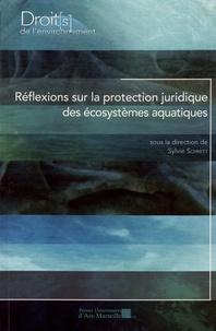 Sylvie Schmitt - Réflexions sur la protection juridique des écosystèmes aquatiques.