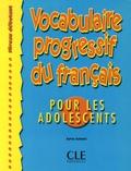 Sylvie Schmitt - Vocabulaire progressif du français pour les adolescents.
