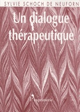Sylvie Schoch de Neuforn - Un dialogue thérapeutique.