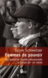 Sylvie Schweitzer - Femmes de pouvoir - Une histoire de l'égalité professionnelle en Europe (XIXe-XXIe siècles).