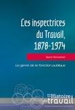 Sylvie Schweitzer - Les inspectrices du travail, 1878-1974 - Le genre de la fonction publique.