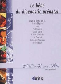 Sylvie Séguret - Le bébé du diagnostic prénatal.