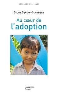 Sylvie Servan-Schreiber - Au coeur de l'adoption.