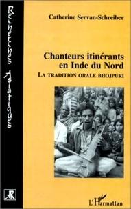 Sylvie Servan-Schreiber - Chanteurs itinérants en Inde du Nord - La tradition orale bhojpuri.