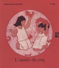 Sylvie Servan-Schreiber et Ye Xin - L'année du coq.