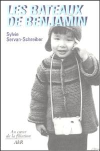 Sylvie Servan-Schreiber - Les bateaux de Benjamin - Histoire d'une adoption.