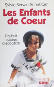 Sylvie Servan-Schreiber - Les enfants de cœur - Dix-huit histoires d'adoption.