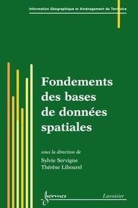 Sylvie Servigne et Thérèse Libourel - Fondements des bases de données spatiales (Traité IGAT, série géomatique).