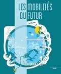 Sylvie Setier et Renaud Lefebvre - Les mobilités du futur.
