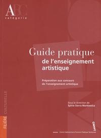 Sylvie Sierra Markiewicz - Guide pratique de l'enseignement artistique - Préparation des concours de l'enseignement artistique.
