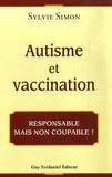 Sylvie Simon - Autisme et vaccination - Responsable mais non coupable.