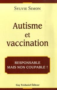 Sylvie Simon - Autisme et vaccination - Responsable mais non coupable.