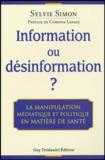 Sylvie Simon - Information ou désinformation ? - La manipulation médiatique et politique en matière de santé.