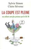 Sylvie Simon et Claire Séverac - La coupe est pleine - Nos enfants sont plus précieux que le CAC 40.