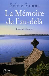 Sylvie Simon - La Mémoire de l'au-delà.