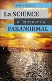 Sylvie Simon - La science à l'épreuve du paranormal.