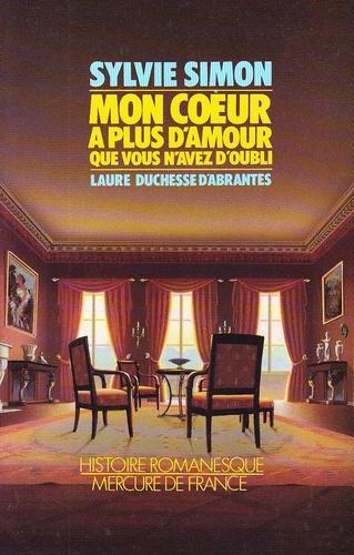 """Sylvie Simon - """"Mon coeur a plus d'amour..."""" - Laure, duchesse d'Abrantès."""