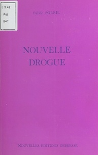 Sylvie Soleil - Nouvelle drogue.