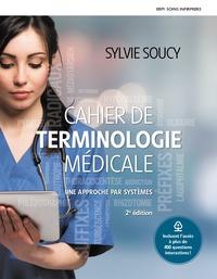 Sylvie Soucy - Cahier de terminologie médicale - Une approche par systèmes + MonLab.