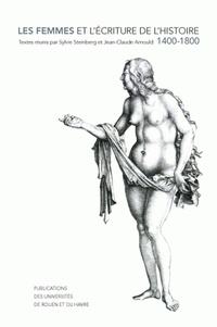 Sylvie Steinberg - Les femmes et l'écriture de l'histoire 1400-1800.