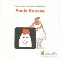 Sylvie Sternis et Caroline Pistinier - Poule rousse.