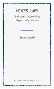 Sylvie Strudel - Votes juifs - Itinéraires migratoires, religieux et politiques.