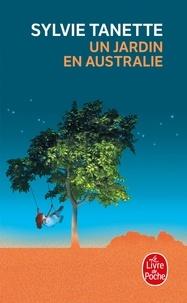 Sylvie Tanette - Un jardin en Australie.