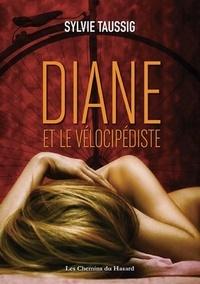 Sylvie Taussig - Diane et le vélocipédiste.