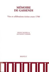 Sylvie Taussig et Anthony Turner - Mémoire de Gassendi - Vies et célébrations écrites avant 1700.