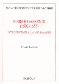 Sylvie Taussig - Pierre Gassendi (1592-1655) - Introduction à la vie savante.