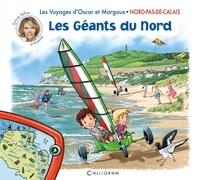 Sylvie Tellier - Les voyages d'Oscar et Margaux Tome 7 : Les géants du Nord - Nord-Pas-de-Calais.