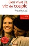 Sylvie Tenenbaum - Bien vivre sa vie de couple - Guide de l'art de vivre heureux ensemble.