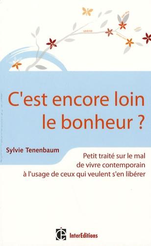 Sylvie Tenenbaum - C'est encore loin le bonheur ?.