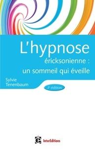 Sylvie Tenenbaum - L'hypnose éricksonienne : un sommeil qui éveille.