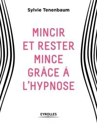 Sylvie Tenenbaum - Mincir et rester mince grâce à l'hypnose.