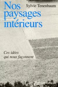 Deedr.fr NOS PAYSAGES INTERIEURS. Ces idées qui nous façonnent Image