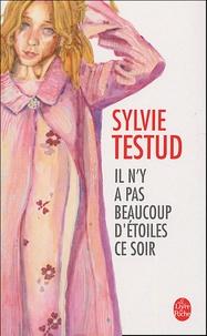 Sylvie Testud - Il n'y a pas beaucoup d'étoiles ce soir.
