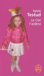 Sylvie Testud - Le Ciel t'aidera.