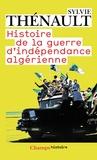 Sylvie Thénault - Histoire de la guerre d'indépendance algérienne.